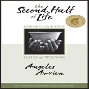 The Second Half of Life Opening the Eight Gates of Wisdom ebook by Angeles Arrien