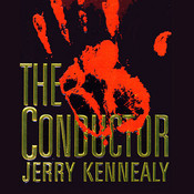 The Conductor (by Jerry Kennealy)