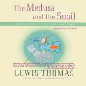 The Medusa and the Snail (by Lewis Thomas)