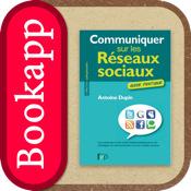 Communiquer sur les réseaux sociaux- Guide pratique des méthodes et des outils indispensables pour vos stratégie de communication sur les médias sociaux