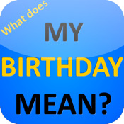 What does my BIRTHDAY REALLY MEAN?