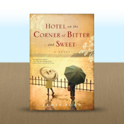Hotel on the Corner of Bitter and Sweet: A Novel by Jamie Ford novel