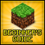 Beginner`s Guide to Minecraft (Unofficial)