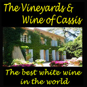 "The Vineyards and Wine of Cassis Virtual Travel App- ""The best white wine in the world """