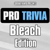 Pro Trivia - Bleach Edition