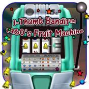 1-Thumb Bandit™ 60`s Slots- Retro Classic Fruit Machine virtual fruit machine