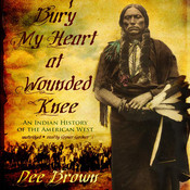 Bury My Heart at Wounded Knee (by Dee Brown) americans