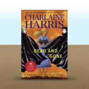 Dead and Gone: A Sookie Stackhouse Novel by Charlaine Harris novel