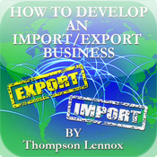 How to Develop an Import/Export Business by Thompson Lennox (Reference, Business & Education Collection) manage business