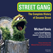 Street Gang: The Complete History of Sesame Street (Audiobook) street