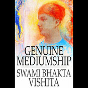 Genuine Mediumship: The Invisible Powers