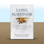 Lone Survivor: The Eyewitness Account of Operation Redwing and the Lost Heroes of SEAL Team by Marcus Luttrell with Patrick Robinson