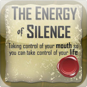 The Energy Of Silence - Taking control of your mouth so you can take control of your life keep control over