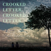 Crooked Letter, Crooked Letter (by Tom Franklin) letter