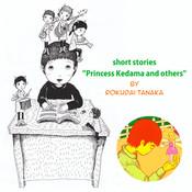 "short stories ""Princess Kedama and others"" (English.)"