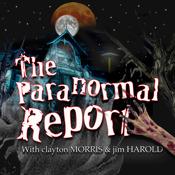 The Paranormal Report with Clayton Morris & Jim Harold