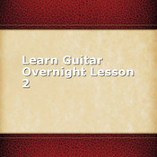 Learn Guitar Overnight Lesson 2