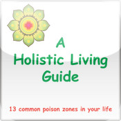 A Holistic Living Guide: 13 Common Poison Zones In Your Life