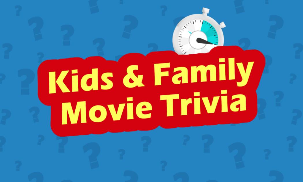 Kids & Family Movie Trivia