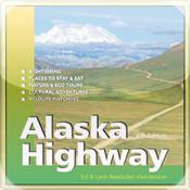Alaska Highway Adventure Guide - 3rd Edition