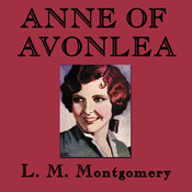 Anne of Avonlea (by L. M. Montgomery)