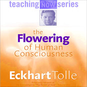 The Flowering of Human Consciousness HD appVideo-Everyone`s Life Purpose-Eckhart Tolle everyone