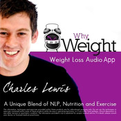 Why Weight Audio App by Charles Lewis plus Video Seminar