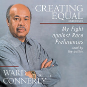 Creating Equal (by Ward Connerly) creating