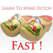 Learn To Speak Dutch - Fast !