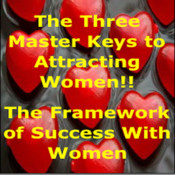 The Three Master Keys to Attracting Women