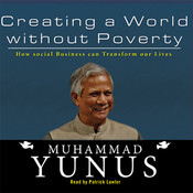 Creating a World Without Poverty (by Muhammad Yunus) creating
