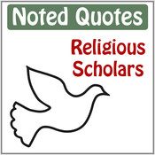 Noted Quotes - Religious Scholars islam and other religions