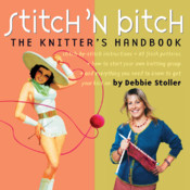Stitch 'n Bitch The Knitter's Handbook by Debbie Stoller