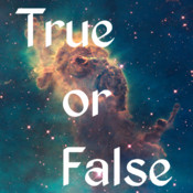 True or False Astronomical - Test your knowledge of Astronomy and Space