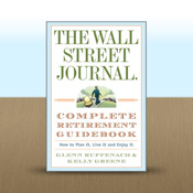 The Wall Street Journal. Complete Retirement Guidebook by Glenn Ruffenach