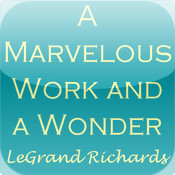 Marvelous Work and a Wonder by LeGrand Richards LDS