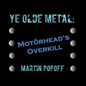 Ye Olde Metal: Motörhead's Overkill insane overkill