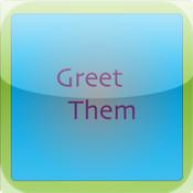 Greet them!
