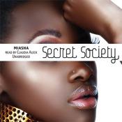 Secret Society (by Miasha) (UNABRIDGED AUDIOBOOK) : Blackstone Audio Apps : Folium Edition