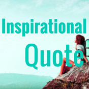 Inspirational and Motivational Quotes - Daily Quote of the Day