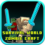 Survival World - Zombie Craft Free