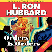 Orders Is Orders (by L. Ron Hubbard) orders