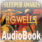 The Sleeper Awakes-H.G. Wells iListen Audiobook
