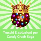 Trucchi e soluzioni per Candy Crush Saga candy crush