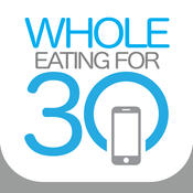 Whole Eating for 30 Days