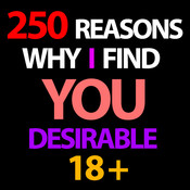 250 Reasons Why I Find You Desirable