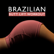 Brazilian Butt Lift Workout - Get Nice Bikini Buttocks and Beautiful Fitness Legs Just For 3 Levels of Lower Body Exercises