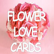 Flowers Love Cards.Customize and send romantic love cards with love text and voice messages