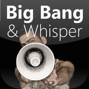Big Bang & Whisper whisper