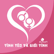 Tình Yêu & Giới Tính - Chuyện tình dục, tình yêu, hôn nhân, gia đình